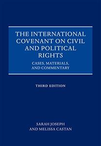 The International Covenant on Civil and Political Rights: Cases, Materials, and Commentary, 3rd Edition