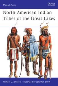 North American Indian Tribes of the Great Lakes, Book 467 (Men-at-Arms)