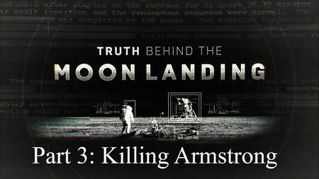 Sci Ch. - Truth Behind the Moon Landing Part 3: Killing Armstrong (2019)