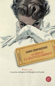 Dario Crapanzano - La squillo e il delitto di Lambrate