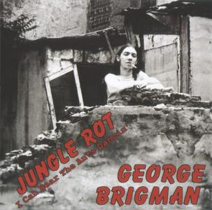George Brigman - Jungle Rot `75 & I Can Hear The Ants Dancin' `77 (2005)