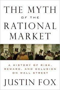 The Myth of the Rational Market: A History of Risk, Reward, and Delusion on Wall Street (repost)