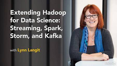 Lynda - Extending Hadoop for Data Science: Streaming, Spark, Storm, and Kafka