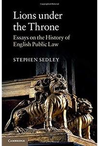 Lions under the Throne: Essays on the History of English Public Law [Repost]