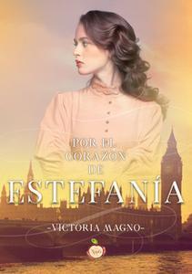 «Por el corazón de Estefanía» by Victoria Magno