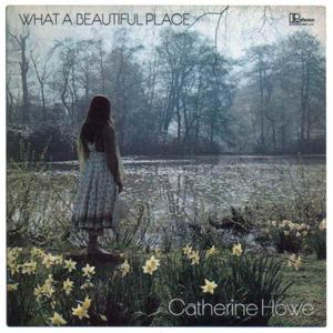 Catherine Howe - What a Beautiful Place (1971/2007) {Remastered}