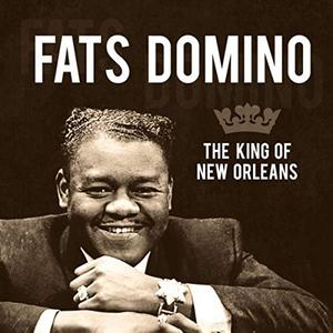 Fats Domino - The King of New Orleans (2019)