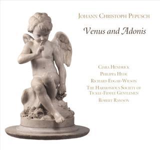 Robert Rawson, The Harmonious Society of Tickle-Fiddle Gentlemen - Johann Christoph Pepusch: Venus and Adonis (2016)