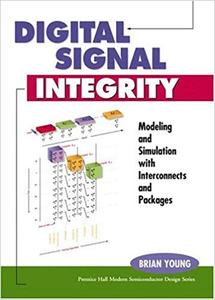 Digital Signal Integrity: Modeling and Simulation with Interconnects and Packages (Repost)