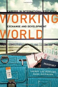 Working World: Careers in International Education, Exchange, and Development, Second Edition