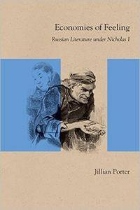 Economies of Feeling: Russian Literature under Nicholas I (Studies in Russian Literature and Theory)