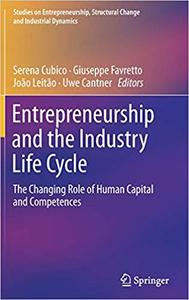 Entrepreneurship and the Industry Life Cycle: The Changing Role of Human Capital and Competences