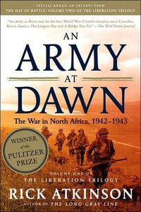 An Army at Dawn: The War in North Africa, 1942-1943 (repost)