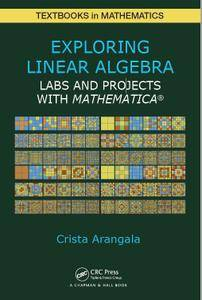 Exploring Linear Algebra: Labs and Projects with Mathematica® [Repost]