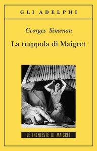Georges Simenon - La trappola di Maigret