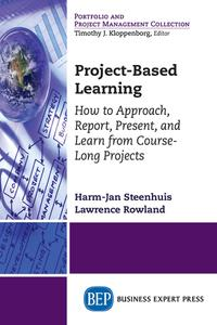 Project-Based Learning: How to Approach, Report, Present, and Learn from Course-Long Projects