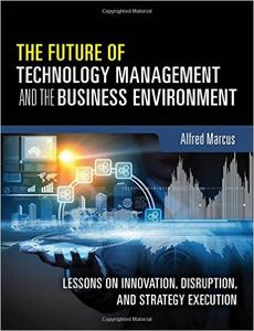 The Future of Technology Management and the Business Environment (Repost)