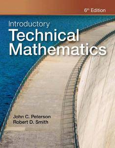 """""""Introductory Technical Mathematics"""" by John C. Peterson, Robert D. Smith"""