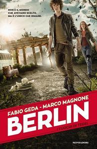 Fabio Geda, Marco Magnone - Berlin. I fuochi di Tegel
