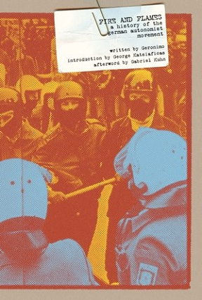"""Geronimo, """"Fire and Flames: A History of the German Autonomist Movement"""""""