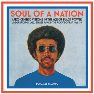 VA - Soul Of A Nation: Afro-Centric Visions In The Age of Black Power - Underground Jazz, Street Funk & The Roots Of Rap (2017)