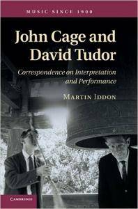 John Cage and David Tudor: Correspondence on Interpretation and Performance