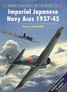 Imperial Japanese Navy Aces 1937-45 (Osprey Aircraft of the Aces 22)