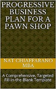 Progressive Business Plan for a Pawn Shop: A Comprehensive, Targeted Fill-in-the-Blank Template