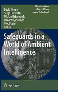 Safeguards in a World of Ambient Intelligence (Repost)