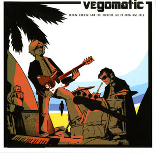 Vegomatic - Surfin, Robots and the Correct Use of Rock and Roll (2004) Re-up