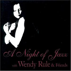 Wendy Rule - A Night Of Jazz (2004)