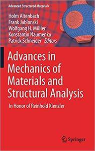 Advances in Mechanics of Materials and Structural Analysis: In Honor of Reinhold Kienzler