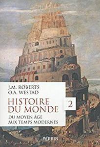 Histoire du monde, tome 2 : Du Moyen Age aux Temps modernes