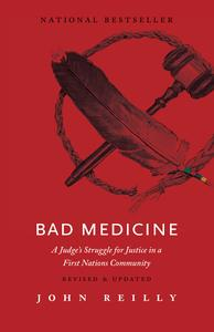 Bad Medicine: A Judge's Struggle for Justice in a First Nations Community, 2nd Edition