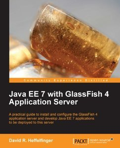 Java Ee 7 with Glassfish 4 Application Server (repost)