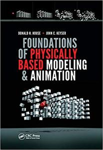 Foundations of Physically Based Modeling and Animation (Repost)