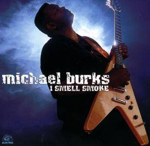Michael Burks - I Smell Smoke (2003)