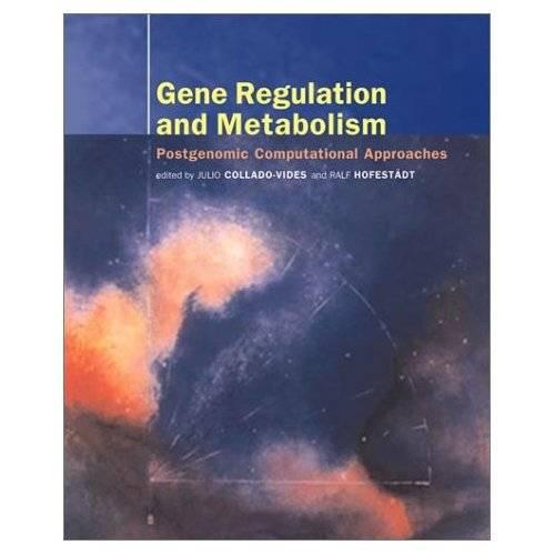 Gene Regulation and Metabolism: Post-Genomic Computational Approaches