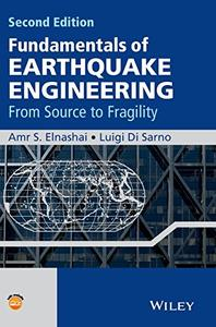 Fundamentals of Earthquake Engineering: From Source to Fragility (Repost)