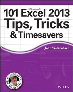 101 Excel 2013 Tips, Tricks and Timesavers (repost)