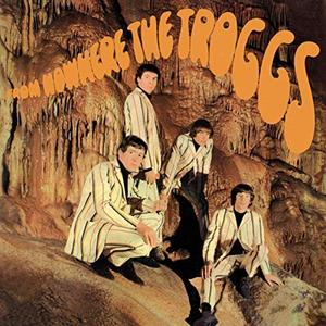 The Troggs - From Nowhere (1966/2019)