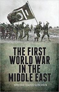 The First World War in the Middle East (Repost)