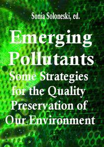 """Emerging Pollutants: Some Strategies for the Quality Preservation of Our Environment"" ed. by Sonia Soloneski"