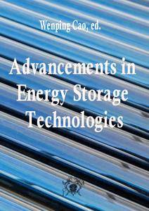 """Advancements in Energy Storage Technologies"" ed. by Wenping Cao"