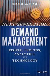 Next Generation Demand Management: People, Process, Analytics, and Technology  (repost)