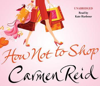 «How Not to Shop» by Carmen Reid