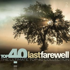 VA - Top 40 Last Farewell: The Ultimate Top 40 Collection (2019)