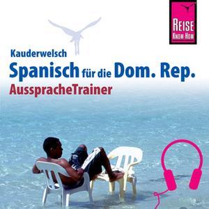 «Kauderwelsch AusspracheTrainer: Spanisch für die Dominikanische Republik» by Hans-Jürgen Fründt