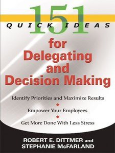 151 Quick Ideas for Delegating and Decision Making (repost)