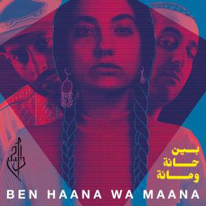 DAM - Ben Haana Wa Maana (2019)